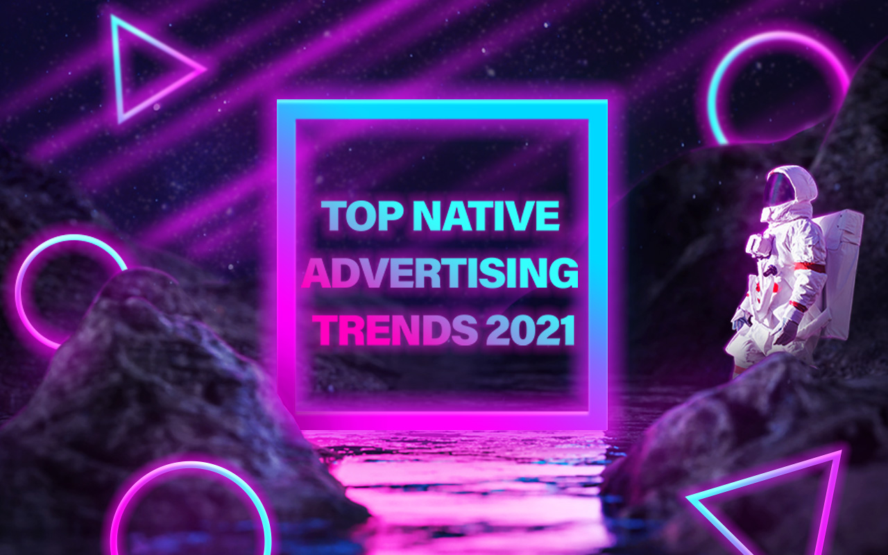blog_top_native_advertising_trends_2021-jpg.19848
