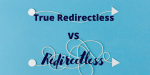 Redirectless Tracking VS True Redirectless Tracking