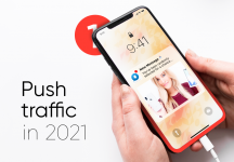 Push Traffic in 2021: Main Mistakes, Optimization, and Scaling Hacks